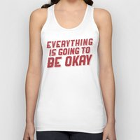 Everything Is Going To Be Okay Unisex Tank Top