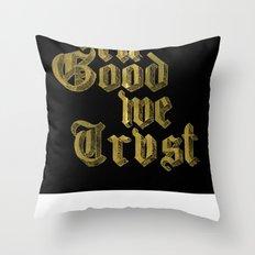 in Good we Trust Throw Pillow