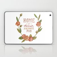 Home is Wherever I Can Poo Laptop & iPad Skin