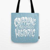 Crippling & Potentially Historic Tote Bag