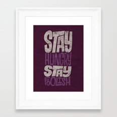 Stay Hungry, Stay Foolish Framed Art Print