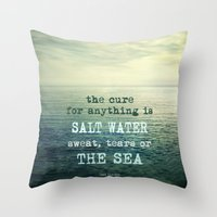 The Cure For Anything Is… Throw Pillow