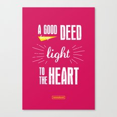 A Good Deed Brings Light to the Heart Canvas Print