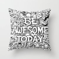 Be Awesome Today! Throw Pillow