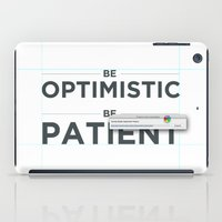 Be patient. Be Optimistic. A PSA for stressed creatives. iPad Case