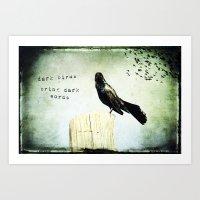 Dark Birds Bring Dark Words Art Print