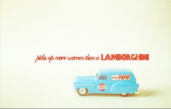 Picks up more women than a Lamborghini Art Print