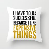 I HAVE TO BE SUCCESSFUL … Throw Pillow