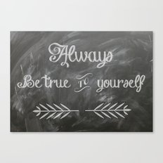 Be True to You (Quote)  Canvas Print