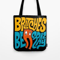 Britches be Crazy Tote Bag