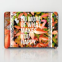 Do more of what makes you happy iPad Case