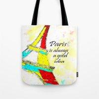 Paris Is Always A Good I… Tote Bag