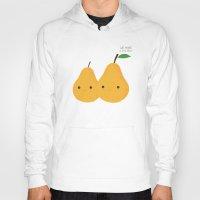 We make a nice pear Hoody