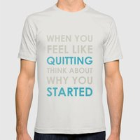 When You Feel Like Quitt… Mens Fitted Tee Silver SMALL