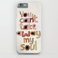 iPhone & iPod Case featuring You can't take away my soul by Vanya