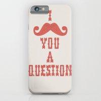 I Mustache You A Questio… iPhone 6 Slim Case