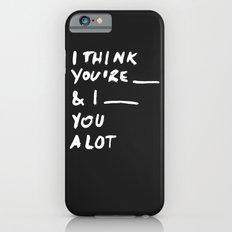 ____ iPhone 6 Slim Case