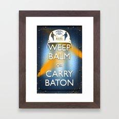 WEEP BALM OR CARRY BATON (Keep calm) Framed Art Print