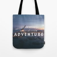 Never Lose Your Sense of Adventure Tote Bag