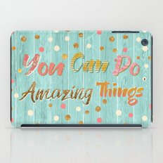 You Can Do Amazing Things iPad Case