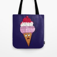 There's Never Gonna Be E… Tote Bag