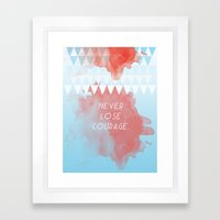 Never lose courage Framed Art Print