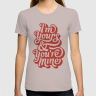 T-shirt featuring I'm Yours & You're Mine by Jude Landry