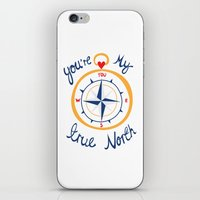 You're My True North iPhone & iPod Skin