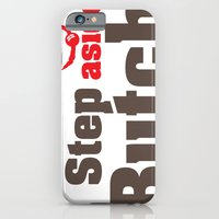 iPhone & iPod Case featuring Step aside Butch by Bart Verbiest