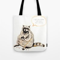 Raccoons Are Poor Gifter… Tote Bag