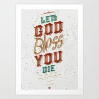 ∞ God Bless You • Let's Die ∞ Art Print