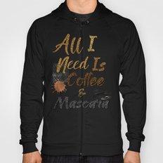 All I Need Is Coffee & Mascara Hoody