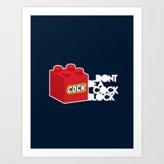 The Dreaded Cock Block Art Print
