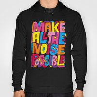 Make all the noise possible! Hoody