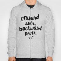 Onward Ever, Backward Never Hoody
