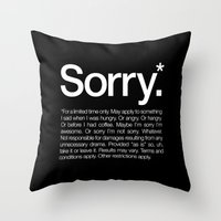 Sorry.* For a limited time only. Throw Pillow