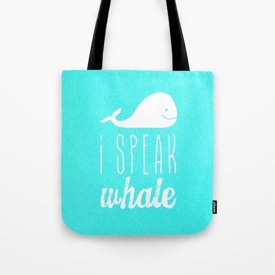 I Speak Whale Tote Bag