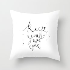 keep your eyes open Throw Pillow