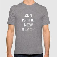 Zen is the new black Mens Fitted Tee Tri-Grey SMALL