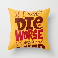 Die or Worse Throw Pillow