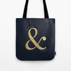 I Can and I Will Tote Bag