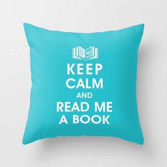 Keep Calm and Read Me A Book Throw Pillow