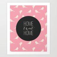 Home Tweet Home - Pink B… Art Print