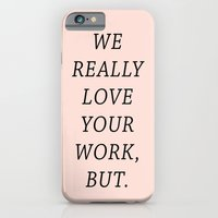 WE LOVE YOUR WORK iPhone 6 Slim Case