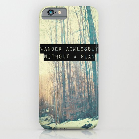 Wander Aimlessly  iPhone & iPod Case