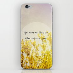 You Make Me Happy When Skies Are Gray iPhone & iPod Skin