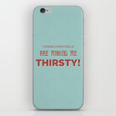 These Pretzels Are Making Me Thirsty iPhone & iPod Skin