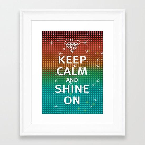 Keep Calm and Shine On (You Crazy Diamond) Framed Art Print