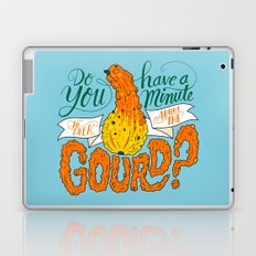 A Minute for the Gourd Laptop & iPad Skin