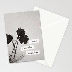 I want a snowfall kinda love. Stationery Cards